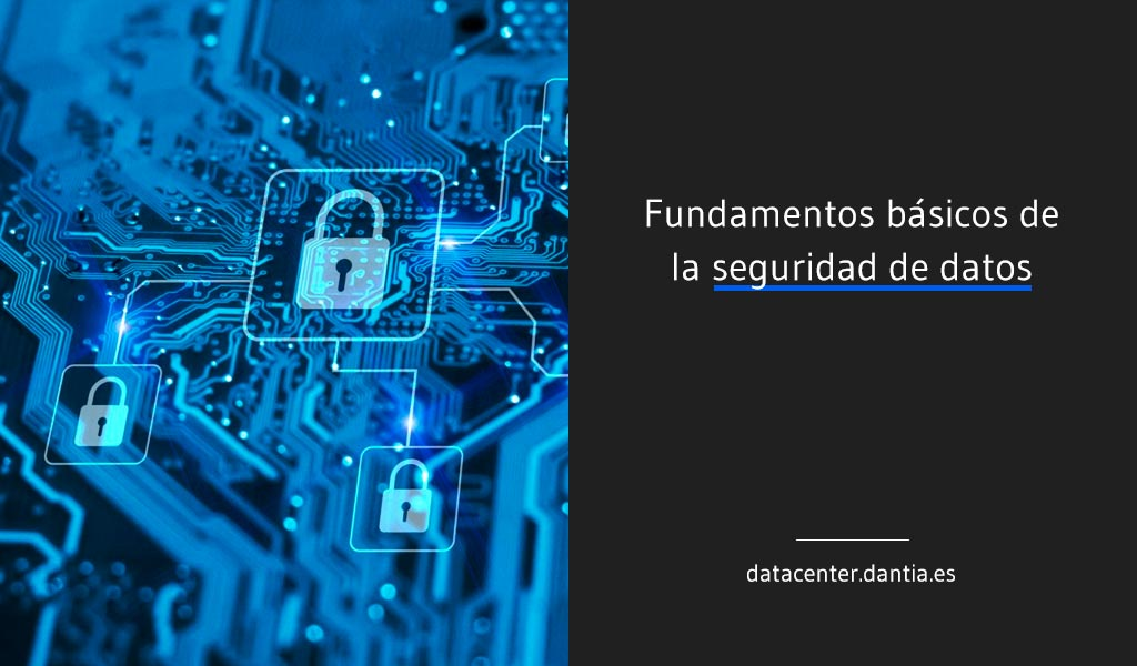 Fundamentos básicos de la seguridad de datos