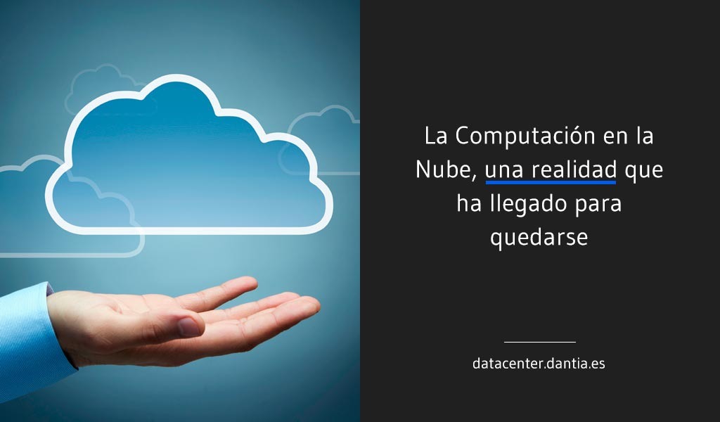 La Computación en la Nube, una realidad que ha llegado para quedarse