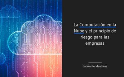 La Computación en la Nube y el principio de riesgo para las empresas