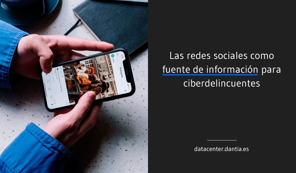 Las redes sociales como fuente de información para ciberdelincuentes
